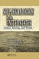 Soil Degradation in the United States: Extent, Severity, and Trends