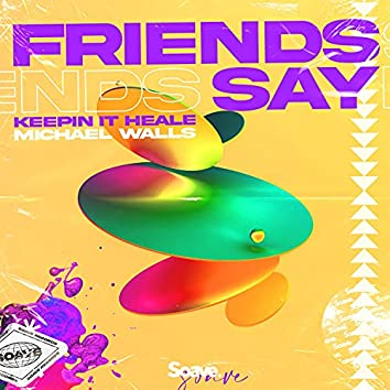 Friends Say