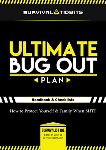 Ultimate Bug Out Plan: How to Protect Your Family When SHTF
