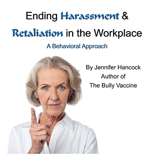 Ending Harassment & Retaliation in the Workplace  By  cover art