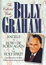 The Collected Works of Billy Graham (Angels, How To Be Born Again, The Holy Spirit)