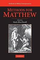 Methods for Matthew (Methods in Biblical Interpretation)