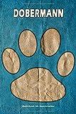Dobermann Notizbuch für Hundehalter: Hunderasse Dobermann. Ideal als Geschenk für Hundebesitzer - 6x9 Zoll (ca. Din. A5) - 100 Seiten - gepunktete Linien