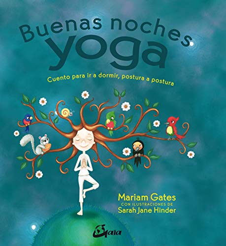 Buenas noches yoga. Cuento para ir a dormir, postura a postura (Peque Gaia)