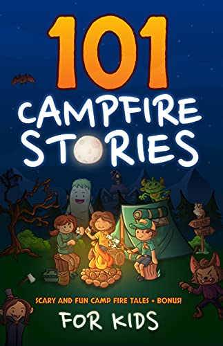 Campfire Stories For Kids: 101 Scary, Spooky, Ghost, Horror & Funny Tales for Children + Bonus Activities (English Edition)