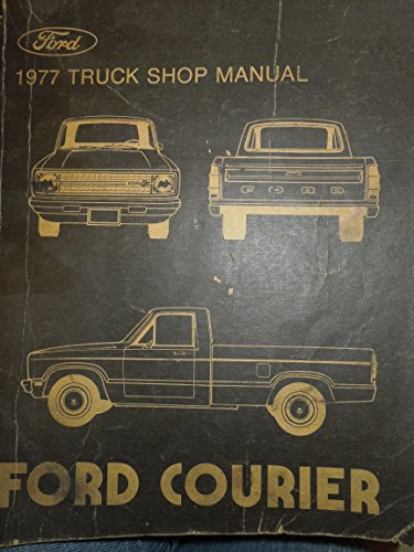 1977 TRUCK SHOP MANUAL: FORD COURIER