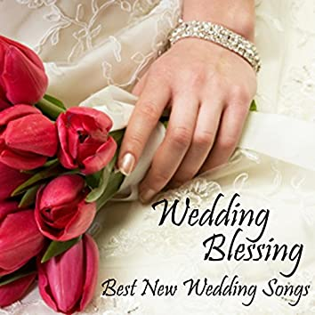 Wedding Blessing - Best New Wedding Songs