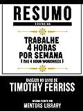 Resumo Estendido: Trabalhe 4 Horas Por Semana (The 4 Hour Workweek): Baseado No Livro De Timothy Ferriss (English Edition)