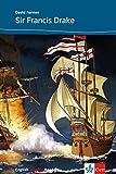 Sir Francis Drake: Englische Lektüre für das 2., 3. Lernjahr. Mit Annotationen (English graphic Readers)