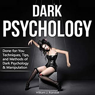 Dark Psychology: Done-for-You Techniques, Tips, and Methods of Dark Psychology & Manipulation                   By:                                                                                                                                 William Jack Randall                               Narrated by:                                                                                                                                 Eric Burr                      Length: 3 hrs and 25 mins     Not rated yet     Overall 0.0