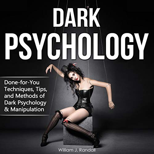 Dark Psychology: Done-for-You Techniques, Tips, and Methods of Dark Psychology & Manipulation audiobook cover art
