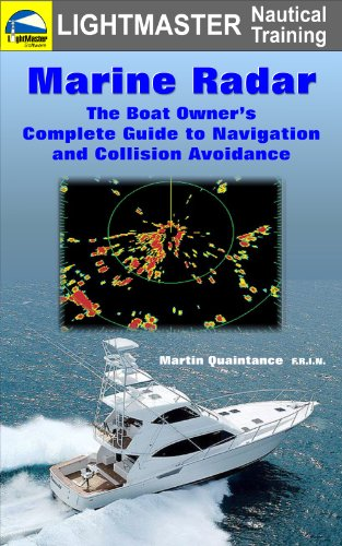 Marine Radar: The Boat Owner's Complete Guide to Navigation and Collision Avoidance (English...