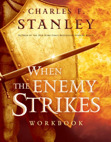 When the Enemy Strikes Workbook: The Keys to Winning Your Spiritual Battles (English Edition)