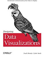 Designing Data Visualizations: Representing Informational Relationships
