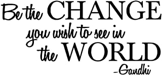 Empresal Be The Change You Wish to See in The World - Gandhi Wall Quote Sayings Letters Decals Lettering Vinyl Sticker Sign