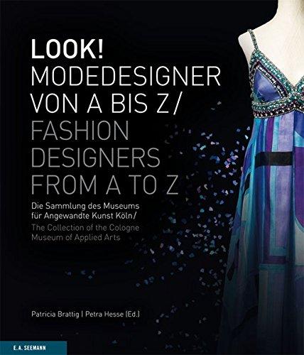 LOOK! Modedesigner von A bis Z. Die Sammlung des MAKK: LOOK! Fashion Designers from A to Z. The MAKK Collection