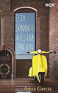 Está sonando nuestra canción : Las canciones de nuestra vida par Anna García