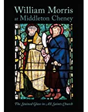 William Morris at Middleton Cheney: The Stained Glass in All Saints Church