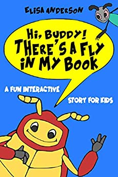 Hi, Buddy! There's a Fly in my Book – A fun bedtime story for children ages 3-5 and above: A level 1 reading tale for Kids