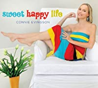 Sweet Happy Life by Connie Evingson (2012-08-10)