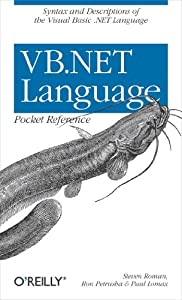 VB.NET Language Pocket Reference: Syntax and Descriptions of the Visual Basic .NET Language (Pocket Reference (O'Reilly))