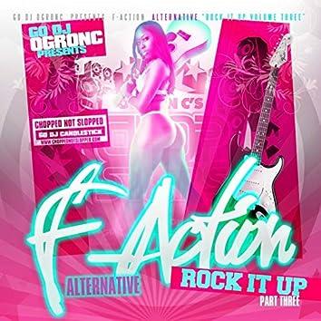 Go-DJ O.G.Ron C Presents: F-Action Alternative Rock It Up. Pt. 3