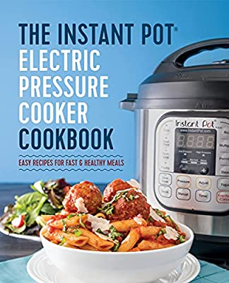 Instant Pot Electric Pressure Cooker Cookbook: Easy Recipes for Fast & Healthy Meals from Rockridge Press