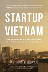 Startup Vietnam: Innovation and Entrepreneurship in the Socialist Republic Kindle Edition