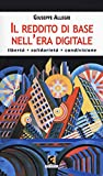 Il reddito di base nell'era digitale. Libertà, solidarietà, condivisione