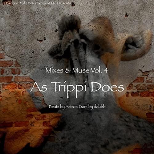 Mixes & Muse, Vol. 4: As Trippi Does [Explicit]