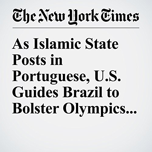 As Islamic State Posts in Portuguese, U.S. Guides Brazil to Bolster Olympics Security audiobook cover art