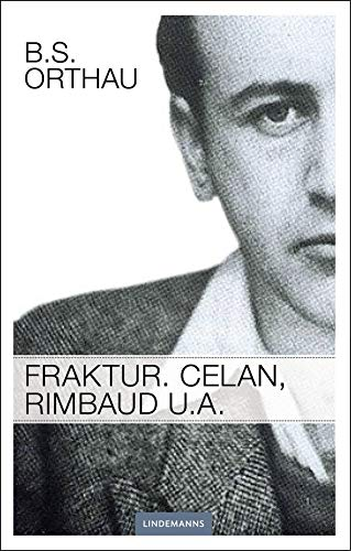 Fraktur. Celan, Rimbaud u.a. (Lindemanns Bibliothek)