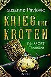 Die FROST-Chroniken 1: Krieg und Kröten