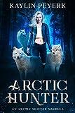 Arctic Hunter: Fated Mates Shifter Romance (Arctic Shifters Book 1)