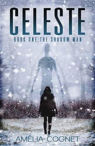 The Shadow Man (CELESTE Book 1)