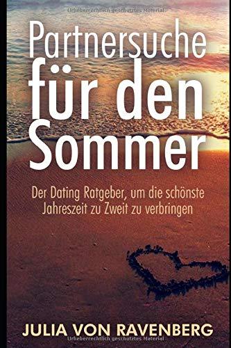 Partnersuche für den Sommer: Partnerschaft und Dating - Verbringe die schönste Zeit im Jahr nicht allein!