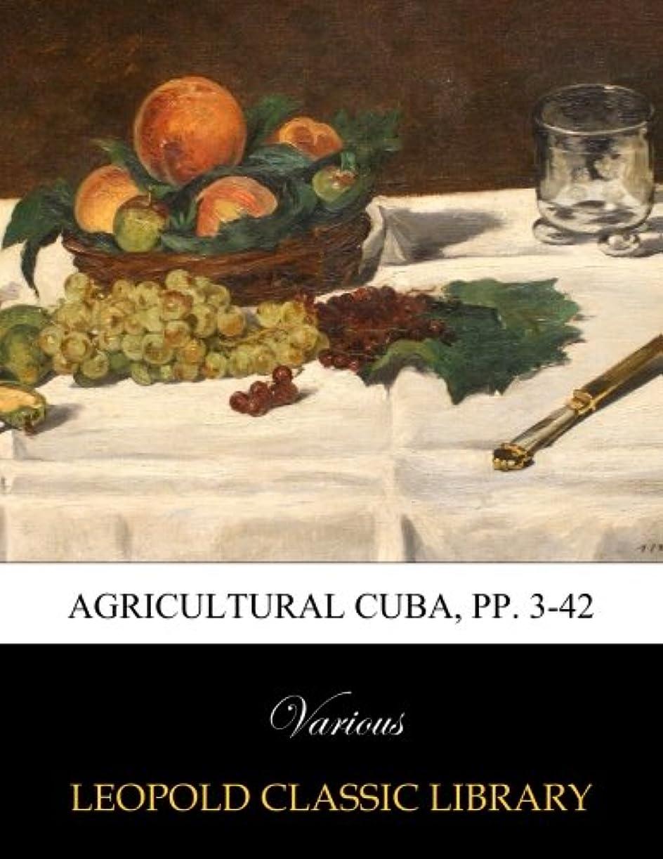 メーカーハチ告白するAgricultural Cuba, pp. 3-42