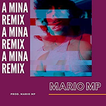 A Mina (Remix)
