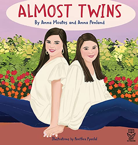 Compare Textbook Prices for Almost Twins: A Story about Friendship and Inclusion  ISBN 9780578970202 by Penland, Anna,Moates, Anna,Plachta, Liz