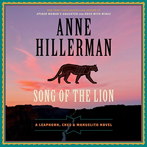 Song of the Lion                   By:                                                                                                                                 Anne Hillerman                               Narrated by:                                                                                                                                 Christina Delaine                      Length: 10 hrs and 12 mins     536 ratings     Overall 4.4