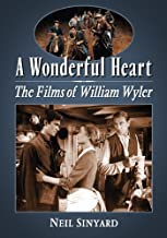 A Wonderful Heart: The Films of William Wyler (English Edition)