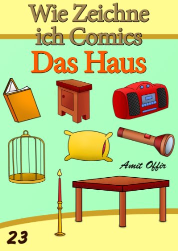 Zeichnen Bücher: Wie Zeichne ich Comics - Das Haus (Zeichnen für Anfänger Bücher 23) (German Edition)