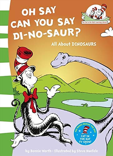 Oh Say Can You Say Di-No-Saur? (The Cat in the Hat's Learning Library)