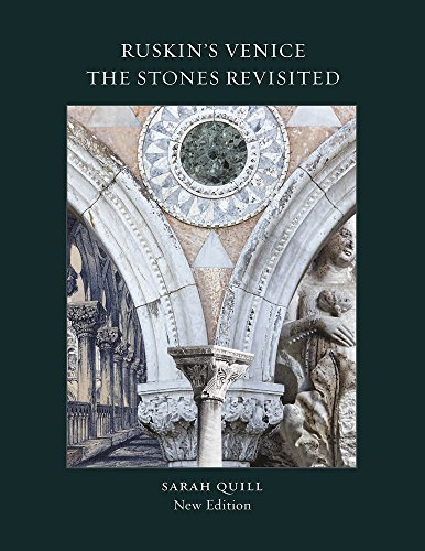 Quill, S: Ruskin's Venice: The Stones Revisited New Edition