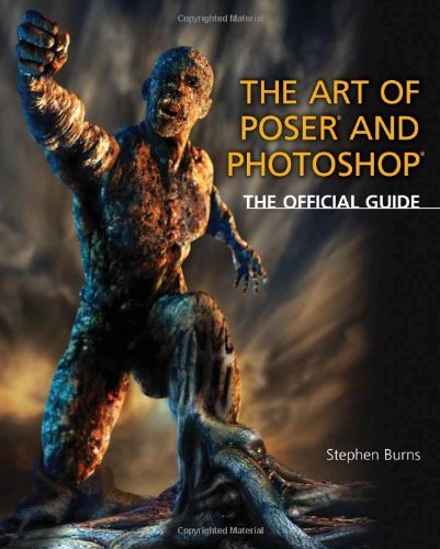 The Art of Poser and Photoshop: The Official e-frontier Guide by Stephen Burns (2008-11-26)