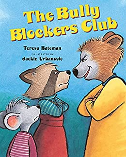 The Bully Blockers Club by [Teresa Bateman, Jackie Urbanovic]