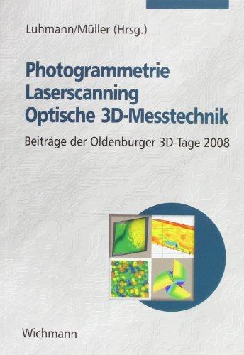 Photogrammetrie - Laserscanning - Optische 3D-Messtechnik: Beiträge der Oldenburger 3D-Tage 2008