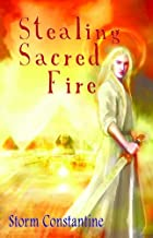 Stealing Sacred Fire (The Grigori Trilogy Book 3)