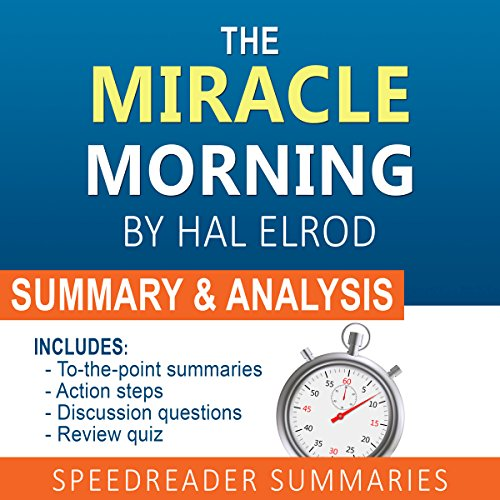 The Miracle Morning, by Hal Elrod: A Summary and Analysis cover art
