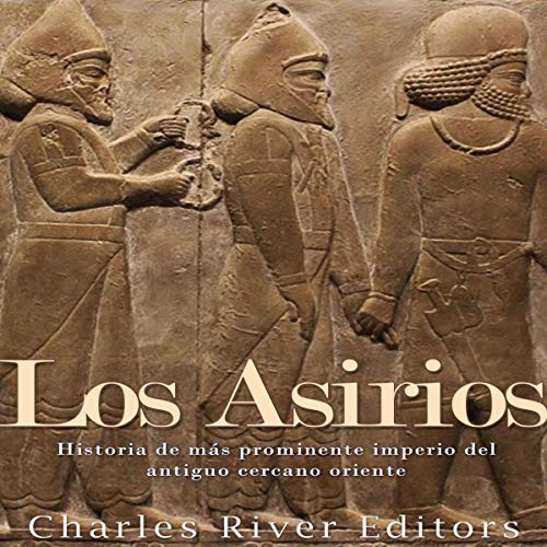 Los Asirios [The Assyrians] audiobook cover art